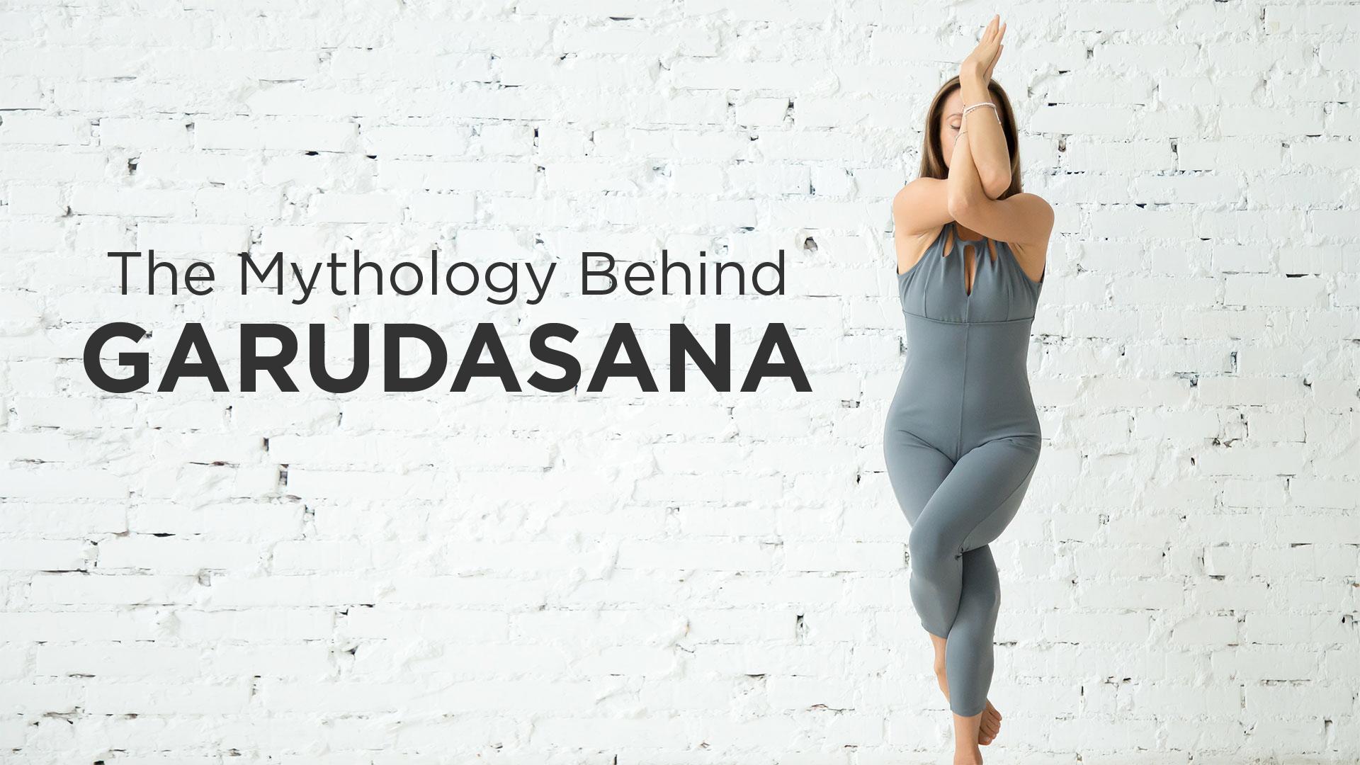 The Mythology Behind Garudasana (Eagle Pose)