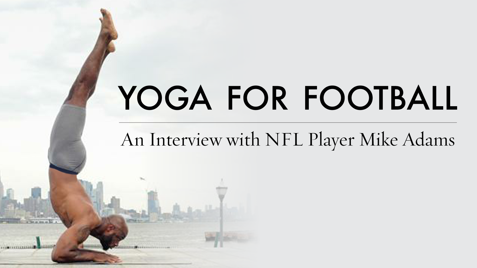 Yoga for Football: An Interview with NFL Player Mike Adams