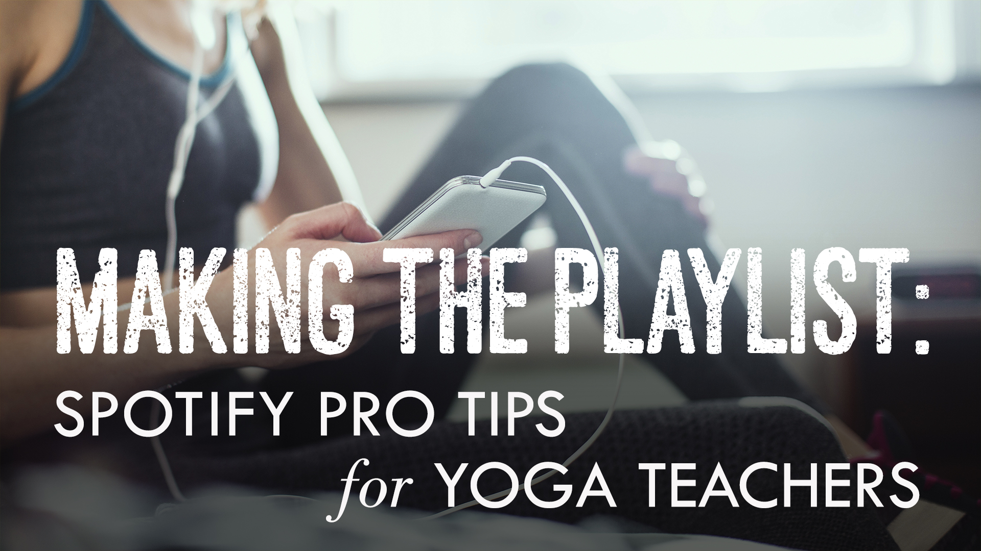 Making the Playlist: Spotify Pro Tips for Yoga Teachers