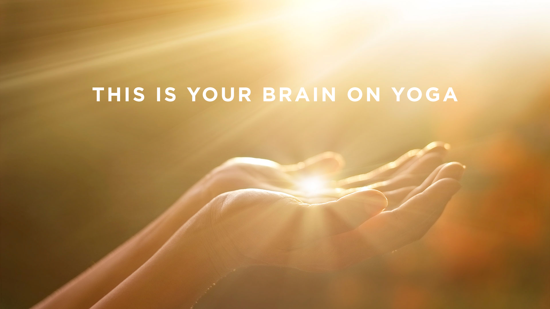 This is Your Brain on Yoga