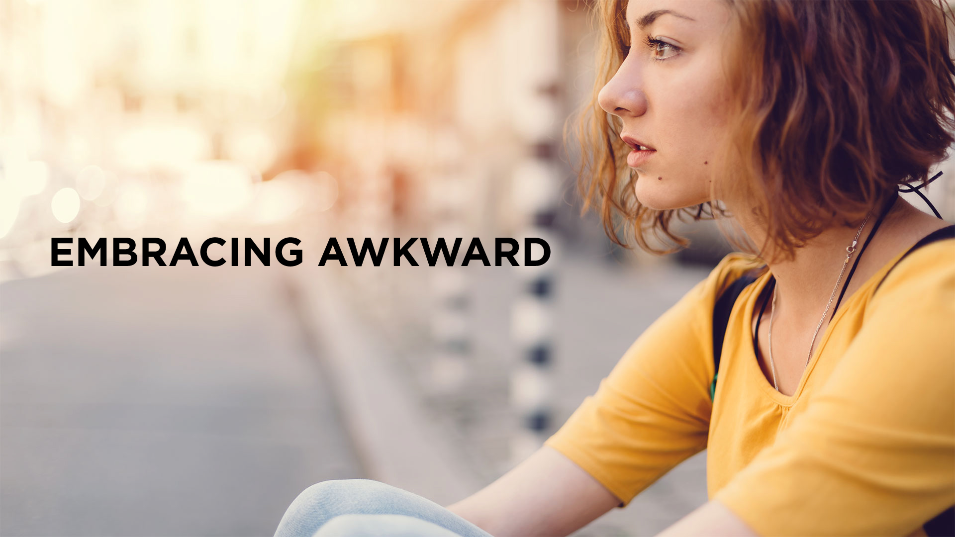 Embracing Awkward