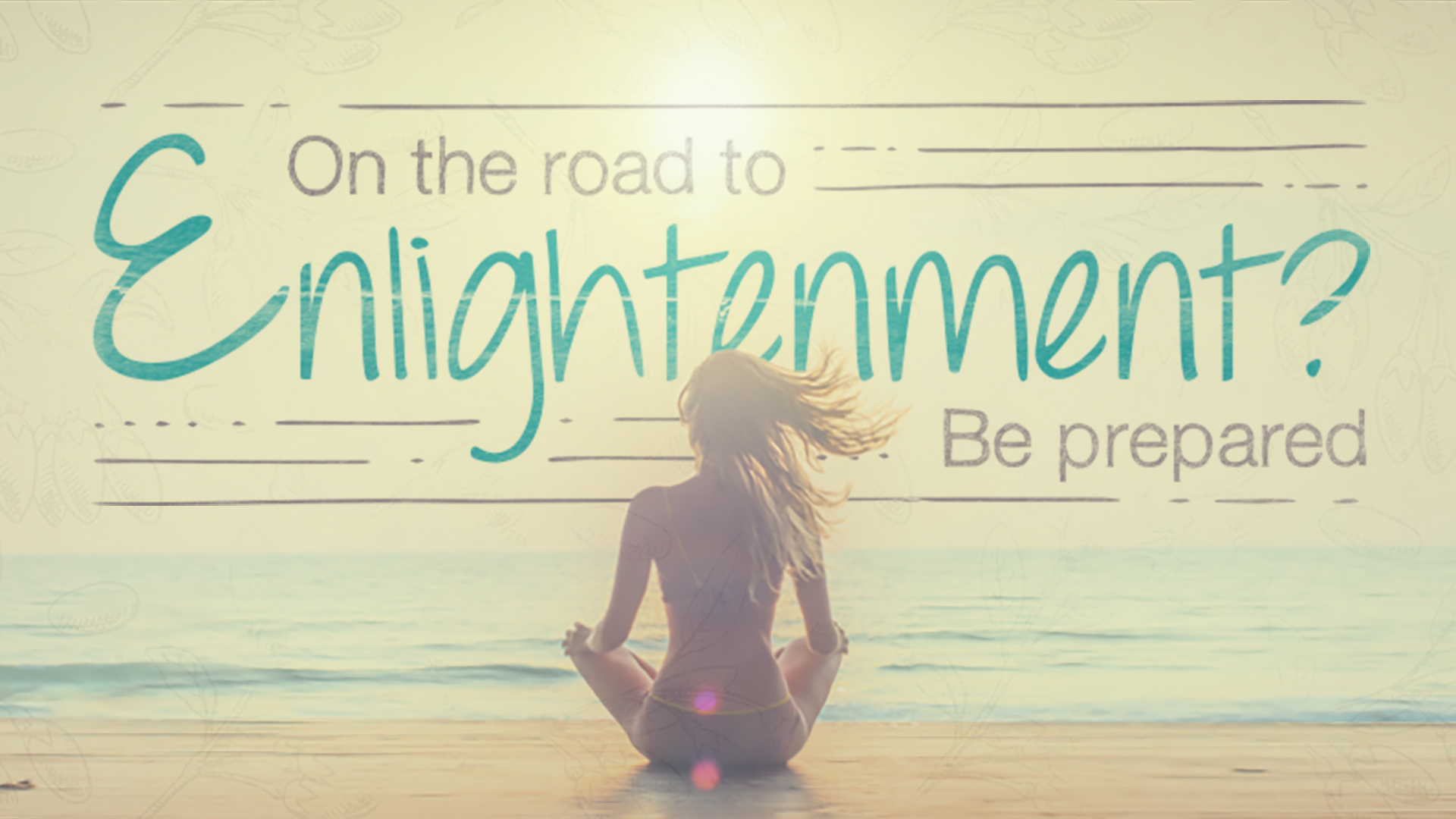 On the Road to Enlightenment? Be Prepared