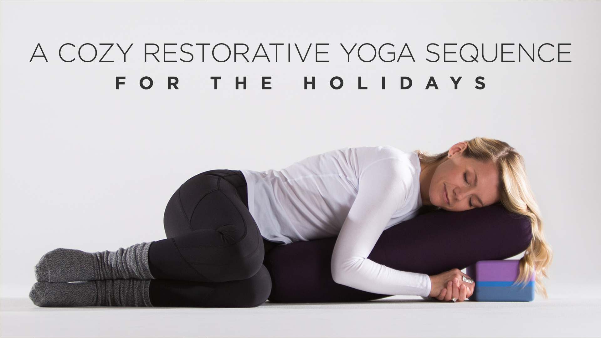 A Cozy Restorative Yoga Sequence for the Holidays