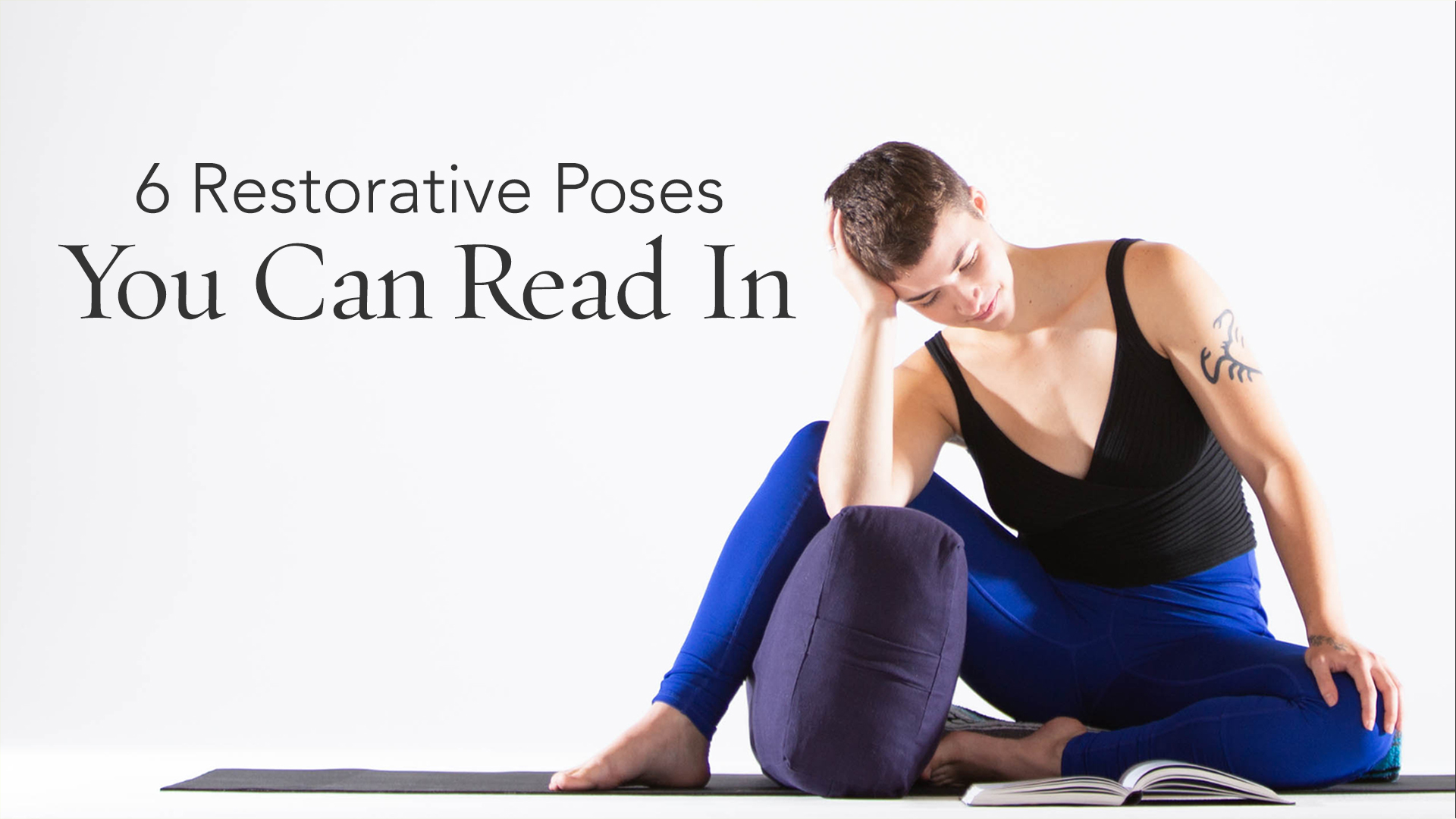 6 Restorative Poses You Can Read In | Yoga International