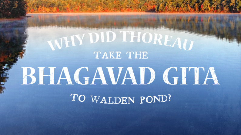 Why Did Thoreau Take The Bhagavad Gita To Walden Pond