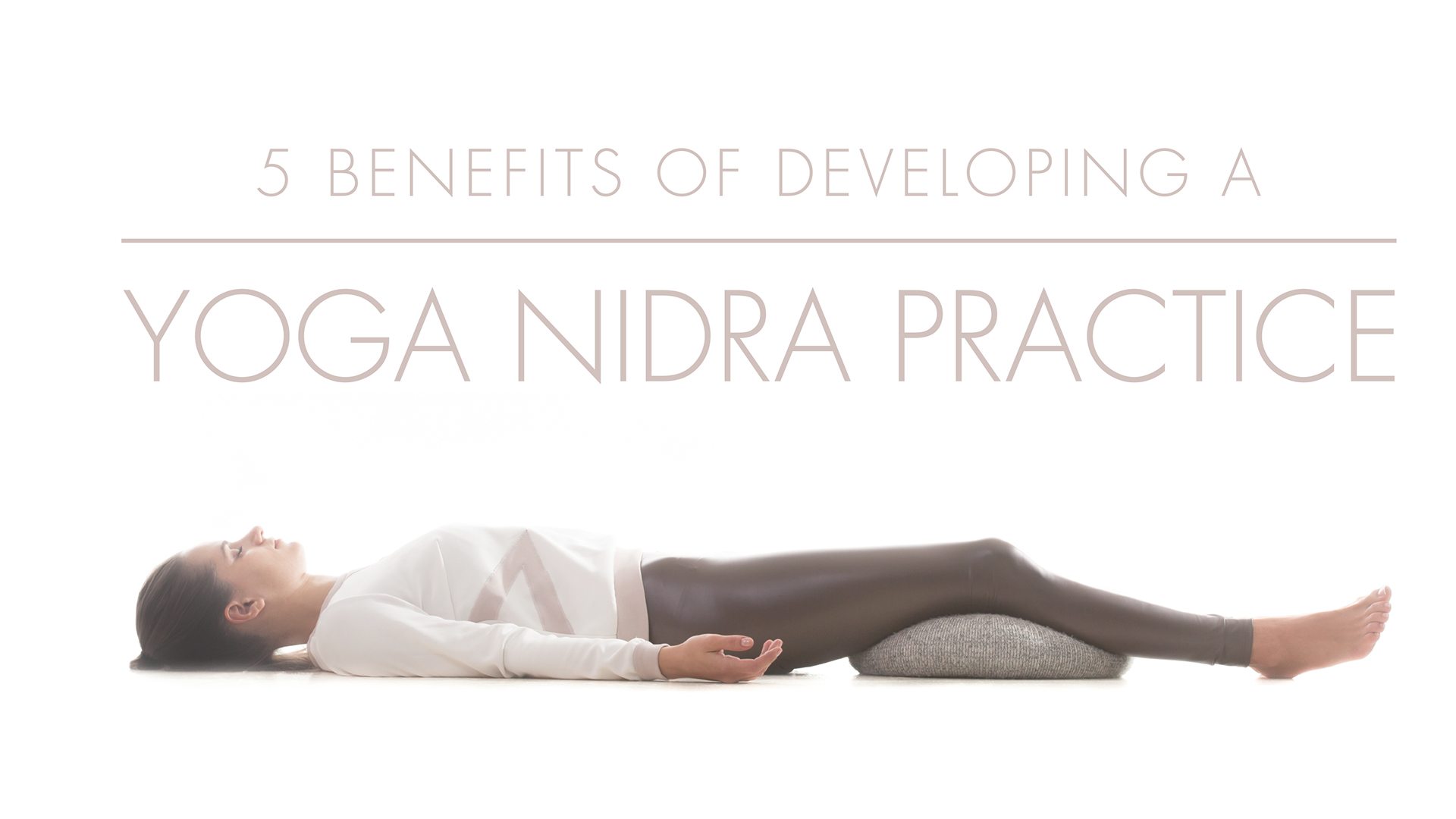 5 Benefits of Yoga Nidra | Yoga International