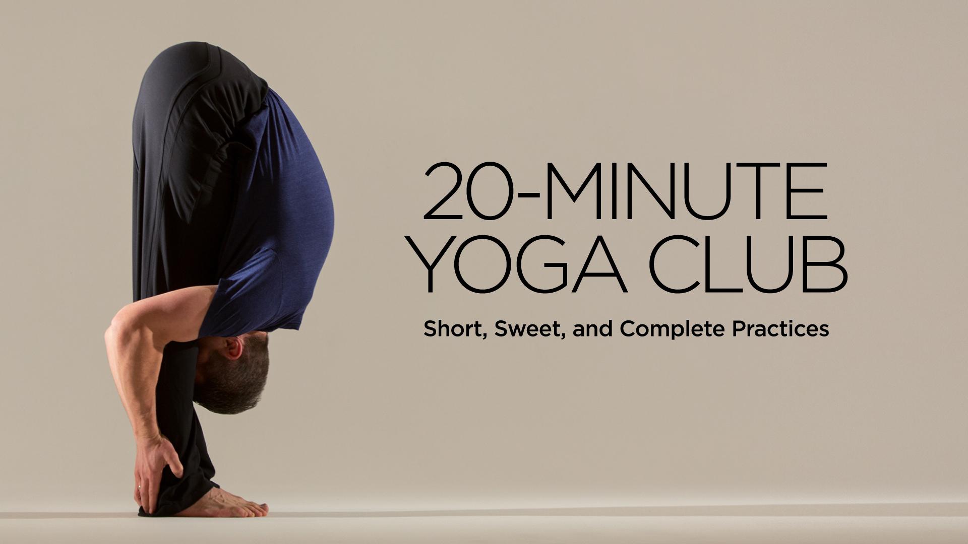 20-Minute Yoga Club | Yoga International