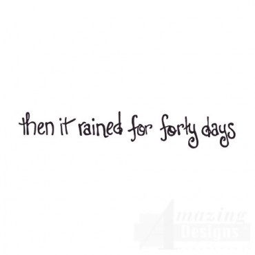Rained for Forty Days