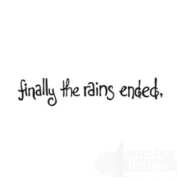 Finally the Rains Ended