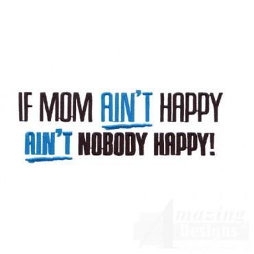 If Mom Aint Happy