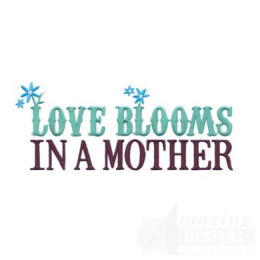 Love Blooms In A Mother