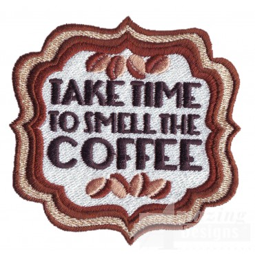 Take Time To Smell The Coffee Embroidery Design