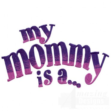 My Mommy Is A