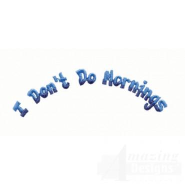 I Don t Do Mornings