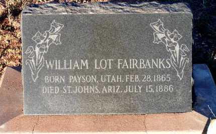 FAIRBANKS, WILLIAM LOT - Apache County, Arizona | WILLIAM LOT FAIRBANKS - Arizona Gravestone Photos