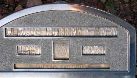 MURRAY, CLAUDE (BABY) - Apache County, Arizona | CLAUDE (BABY) MURRAY - Arizona Gravestone Photos