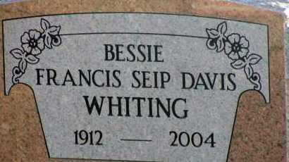 WHITING, BESSIE FRANCIS SEIP DAVIS - Apache County, Arizona | BESSIE FRANCIS SEIP DAVIS WHITING - Arizona Gravestone Photos