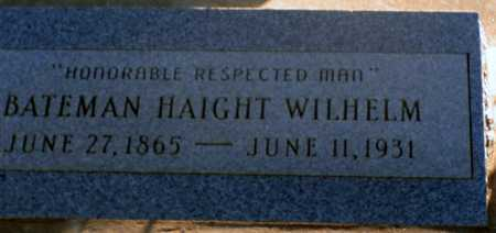 WILHELM, BATEMAN HAIGHT - Apache County, Arizona | BATEMAN HAIGHT WILHELM - Arizona Gravestone Photos