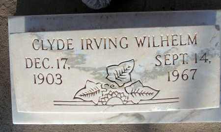 WILHELM, CLYDE IRVING - Apache County, Arizona | CLYDE IRVING WILHELM - Arizona Gravestone Photos