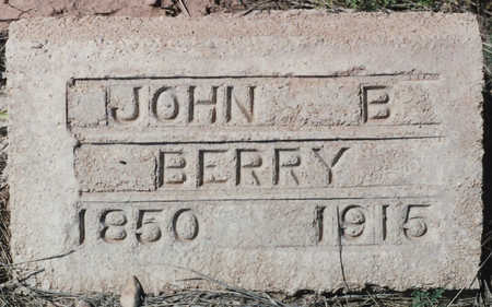 BERRY, JOHN B - Cochise County, Arizona | JOHN B BERRY - Arizona Gravestone Photos