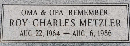 METZLER, ROY CHARLES - Cochise County, Arizona | ROY CHARLES METZLER - Arizona Gravestone Photos