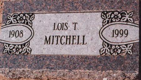 MITCHELL, LOIS T - Cochise County, Arizona | LOIS T MITCHELL - Arizona Gravestone Photos