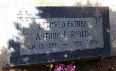 ROBLES, ARTURO LABORIN - Cochise County, Arizona | ARTURO LABORIN ROBLES - Arizona Gravestone Photos