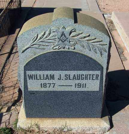 SLAUGHTER, WILLIAM J - Cochise County, Arizona | WILLIAM J SLAUGHTER - Arizona Gravestone Photos