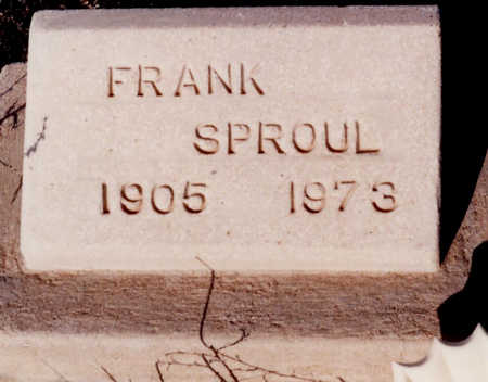 SPROUL, FRANK - Cochise County, Arizona | FRANK SPROUL - Arizona Gravestone Photos