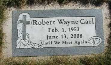 CARL, ROBERT WAYNE - Coconino County, Arizona | ROBERT WAYNE CARL - Arizona Gravestone Photos