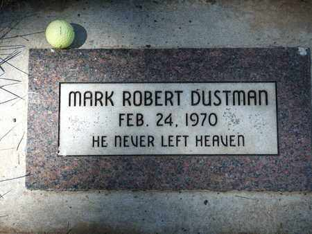 DUSTMAN, MARK ROBERT - Coconino County, Arizona | MARK ROBERT DUSTMAN - Arizona Gravestone Photos