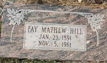 MATHEW HILL, FAY - Coconino County, Arizona | FAY MATHEW HILL - Arizona Gravestone Photos