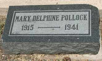 POLLOCK, MARY DELPHINE - Coconino County, Arizona | MARY DELPHINE POLLOCK - Arizona Gravestone Photos