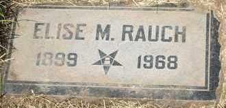 RAUCH, ELISE M. - Coconino County, Arizona | ELISE M. RAUCH - Arizona Gravestone Photos