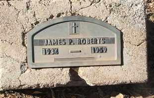 ROBERTS, JAMES P. - Coconino County, Arizona | JAMES P. ROBERTS - Arizona Gravestone Photos