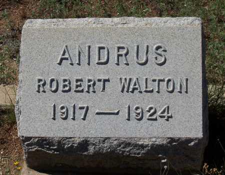 ANDRUS, ROBERT WALTON - Gila County, Arizona   ROBERT WALTON ANDRUS - Arizona Gravestone Photos