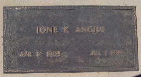 ANGIUS, IONE K. - Gila County, Arizona | IONE K. ANGIUS - Arizona Gravestone Photos