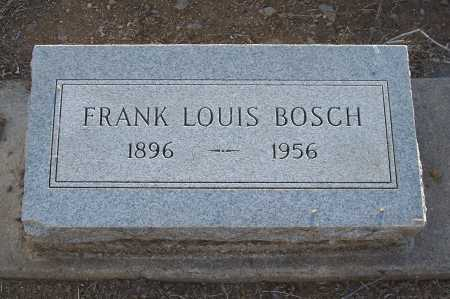 BOSCH, FRANK LOUIS - Gila County, Arizona | FRANK LOUIS BOSCH - Arizona Gravestone Photos