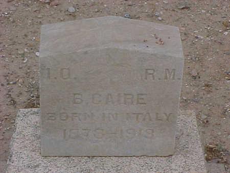 CAIRE, B. - Gila County, Arizona | B. CAIRE - Arizona Gravestone Photos