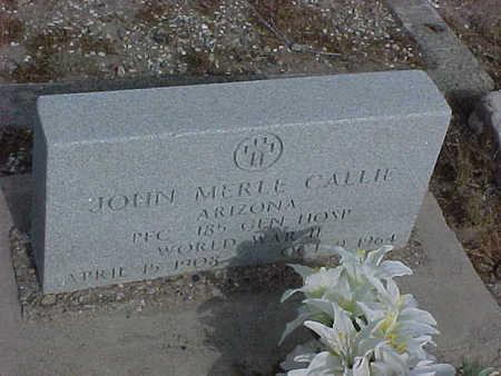 CALLIE, JOHN MERLE - Gila County, Arizona | JOHN MERLE CALLIE - Arizona Gravestone Photos