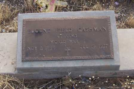 CASHMAN, EUGENE FIELD - Gila County, Arizona | EUGENE FIELD CASHMAN - Arizona Gravestone Photos