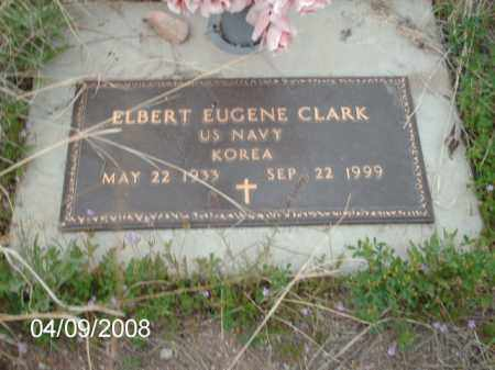 CLARK, ELBERT EUGENE - Gila County, Arizona | ELBERT EUGENE CLARK - Arizona Gravestone Photos