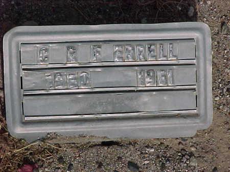 FERRELL, C.  R. - Gila County, Arizona | C.  R. FERRELL - Arizona Gravestone Photos