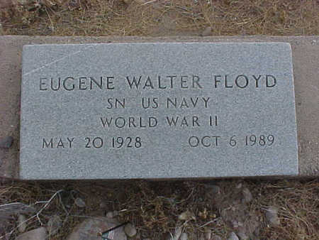 FLOYD, EUGENE WALTER - Gila County, Arizona | EUGENE WALTER FLOYD - Arizona Gravestone Photos