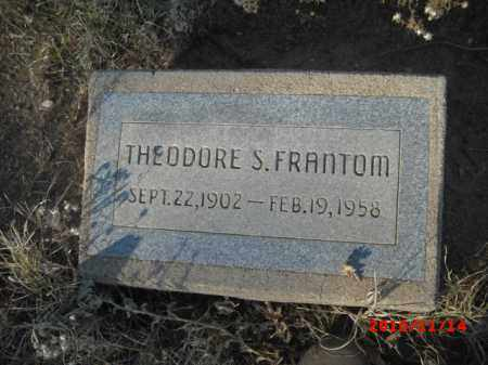FRANTOM, THEODURE S. - Gila County, Arizona | THEODURE S. FRANTOM - Arizona Gravestone Photos