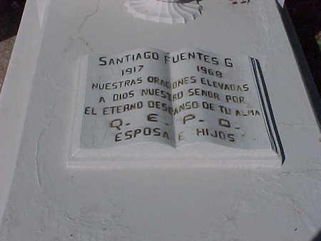 FUENTES, SANTIAGO G. - Gila County, Arizona   SANTIAGO G. FUENTES - Arizona Gravestone Photos