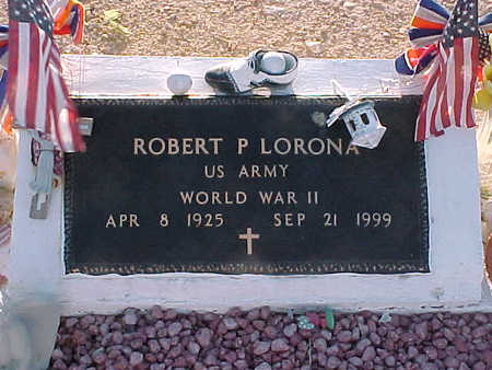 LORONA, ROBERT P. - Gila County, Arizona | ROBERT P. LORONA - Arizona Gravestone Photos