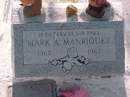 MANRIQUEZ, MARK  A. - Gila County, Arizona   MARK  A. MANRIQUEZ - Arizona Gravestone Photos