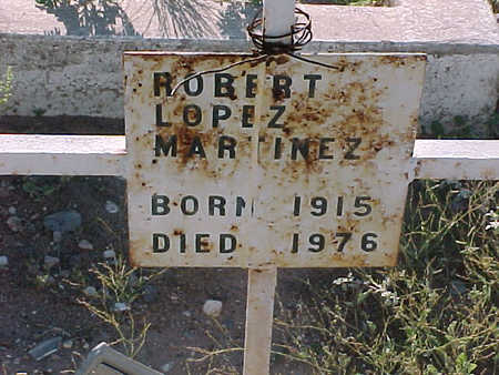 MARTINEZ, ROBERT LOPEZ - Gila County, Arizona | ROBERT LOPEZ MARTINEZ - Arizona Gravestone Photos