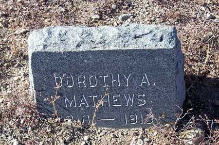 MATHEWS, DOROTHY A. - Gila County, Arizona | DOROTHY A. MATHEWS - Arizona Gravestone Photos